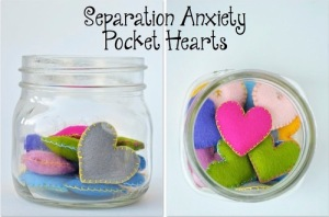 Separation Anxiety Pocket Hearts: Young children often have trouble separating from their caregivers. It sometimes helps for them to carry small transitional  gifts.