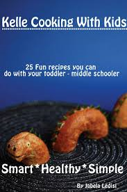 Kelle Cooking With Kids Cookbook.